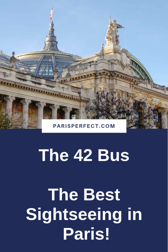 The 42 Bus - The Best Sightseeing in Paris by Paris Perfect