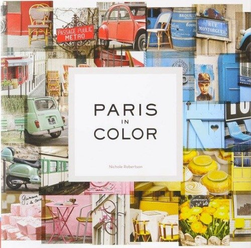 Book Review | Paris in Color by Nichole Robertson