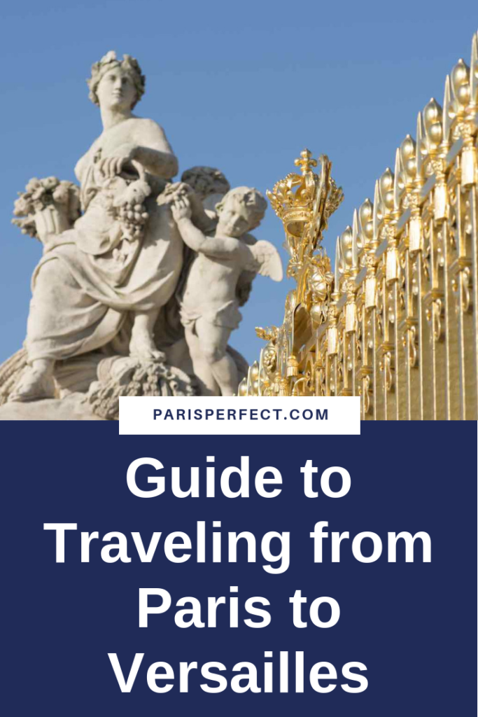 Traveling from Paris to Versailles by Paris Perfect