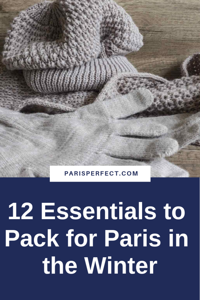 12 Essentials to Pack for Paris in the Winter by Paris Perfect