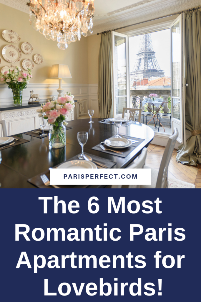 The 6 Most Romantic Paris Apartments for Lovebirds by Paris Perfect