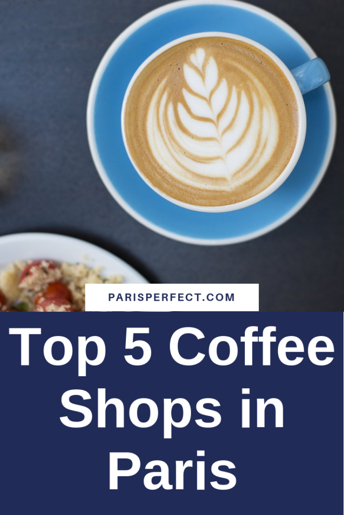 Top 5 Coffee Shops in Paris by Paris Perfect