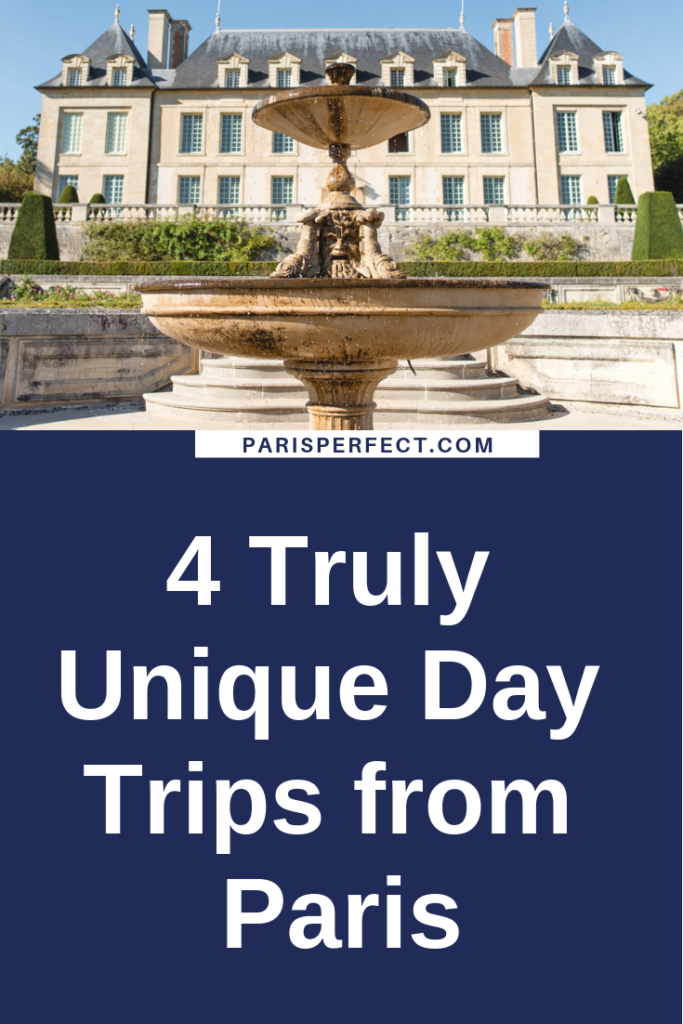 4 Truly Unique Day Trips from Paris by Paris Perfect