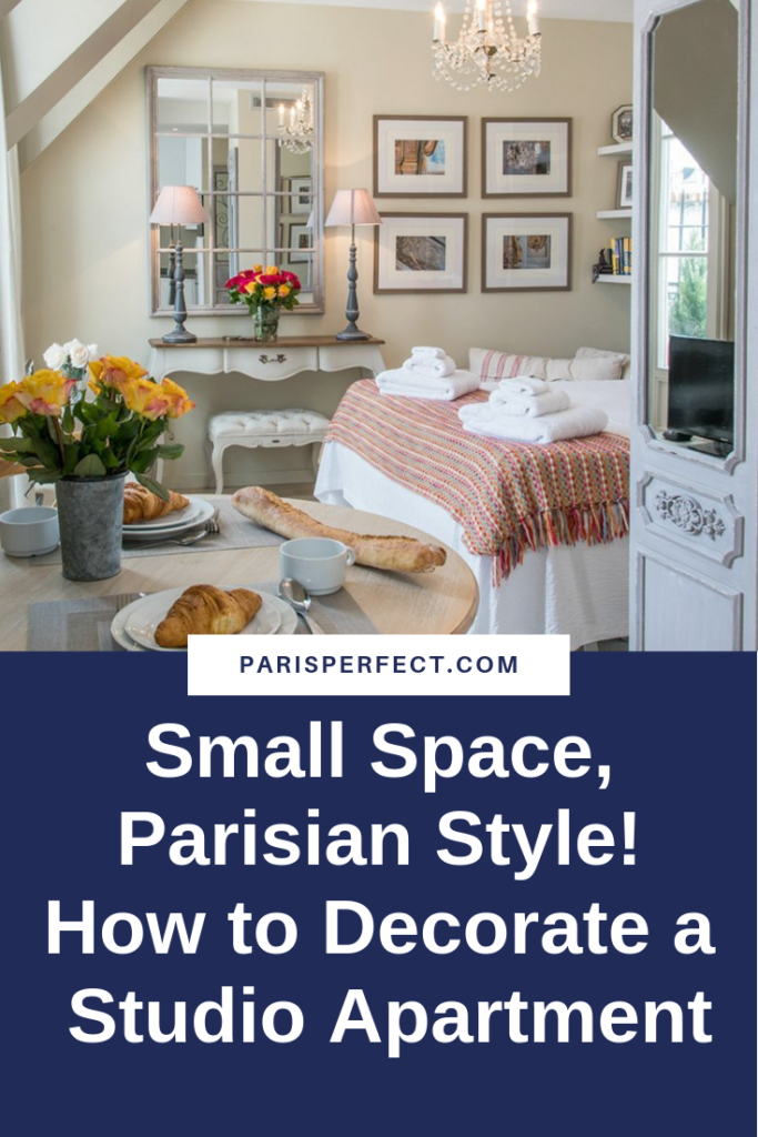 Small Space, Parisian Style! How to Decorate a Studio Apartment