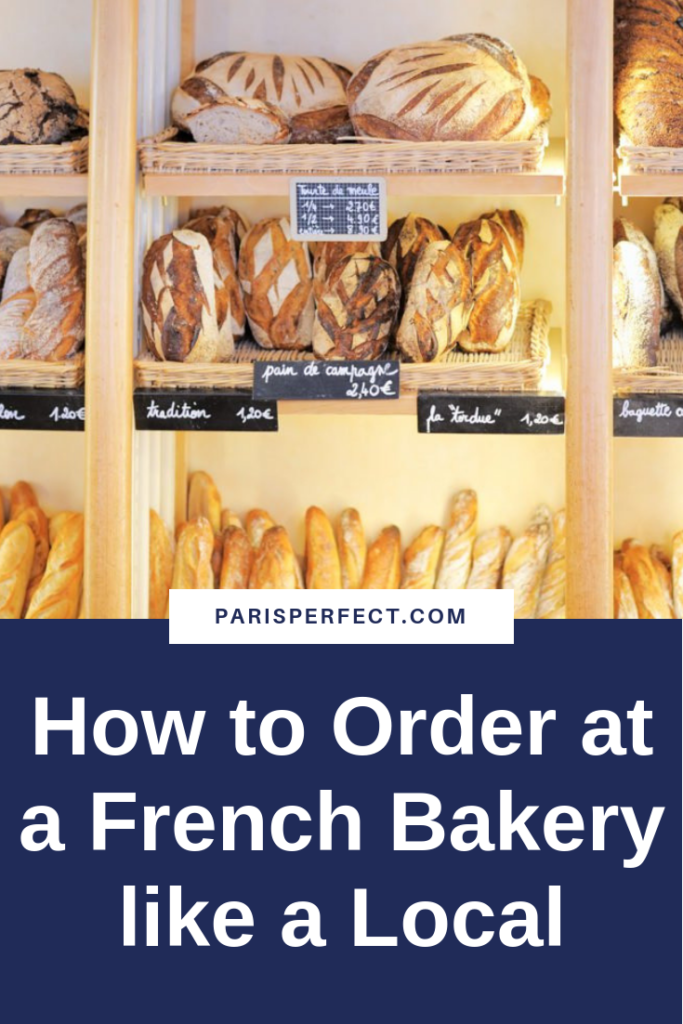 How to Order at a French Bakery like a Local by Paris Perfect