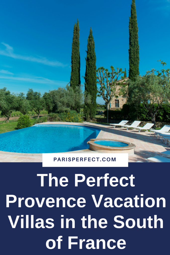 The Perfect Provence Vacation Villas in the South of France by Paris Perfect
