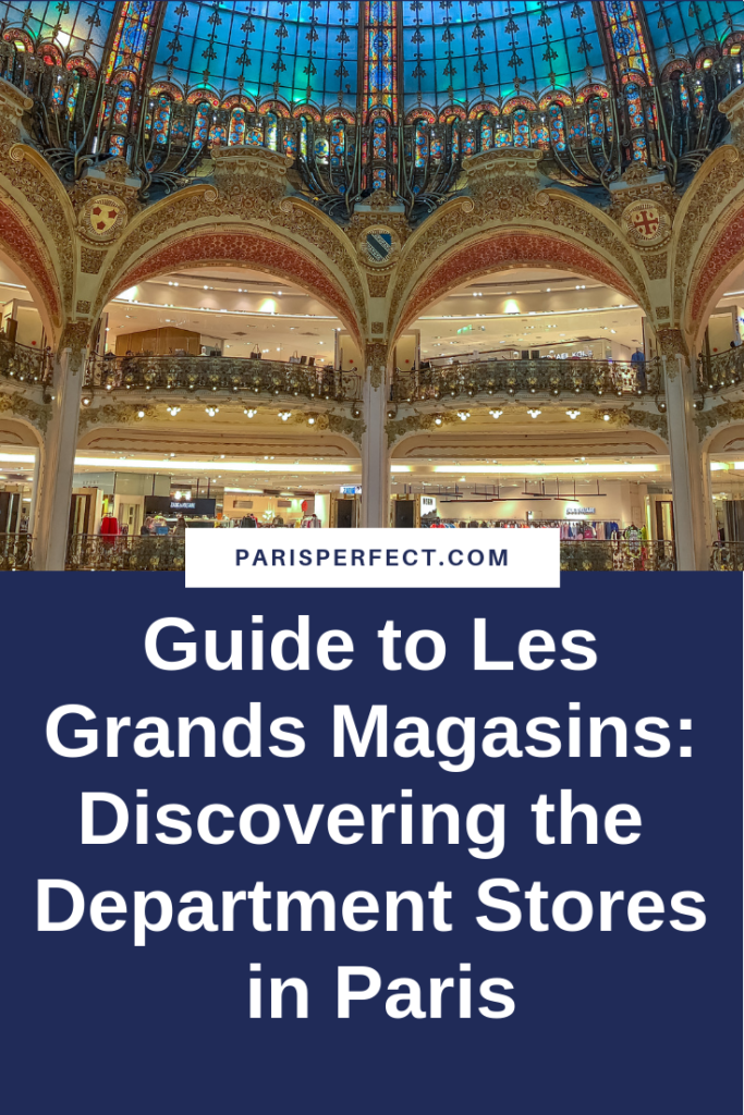 Guide to Les Grands Magasins: Discovering the Department Stores in Paris by Paris Perfect