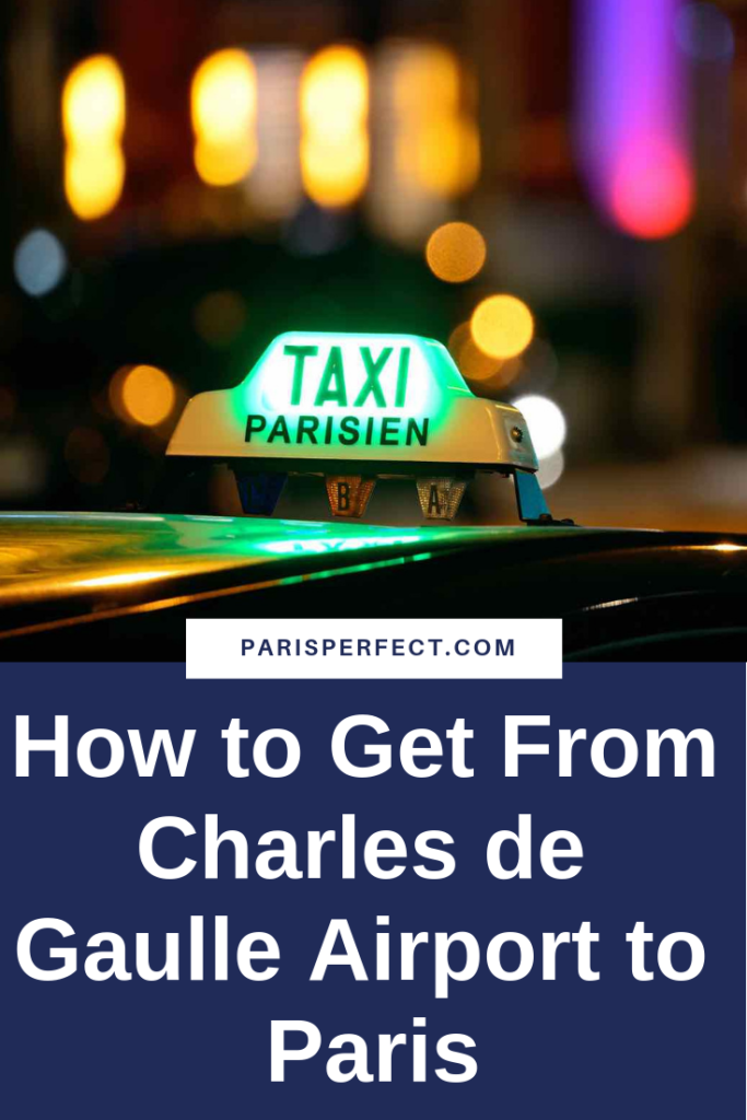 How to Get From Charles de Gaulle Airport to Paris by Paris Perfect taxi