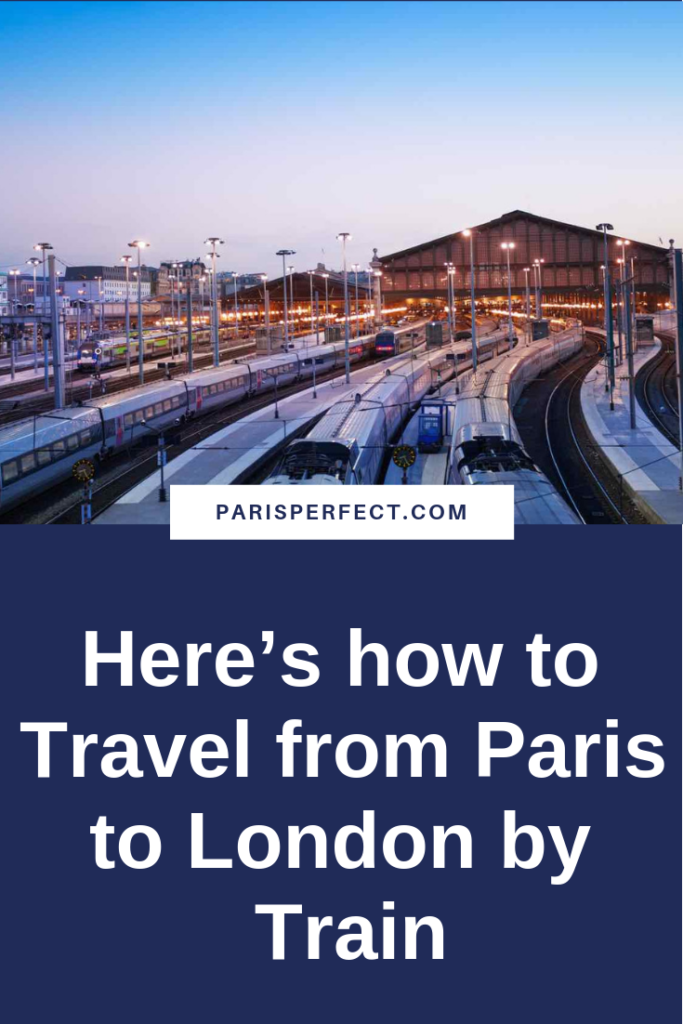 Here's how to Travel from Paris to London by Train by Paris Perfect