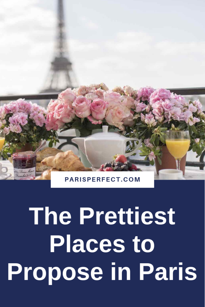 The Prettiest Places to Propose in Paris by Paris Perfect