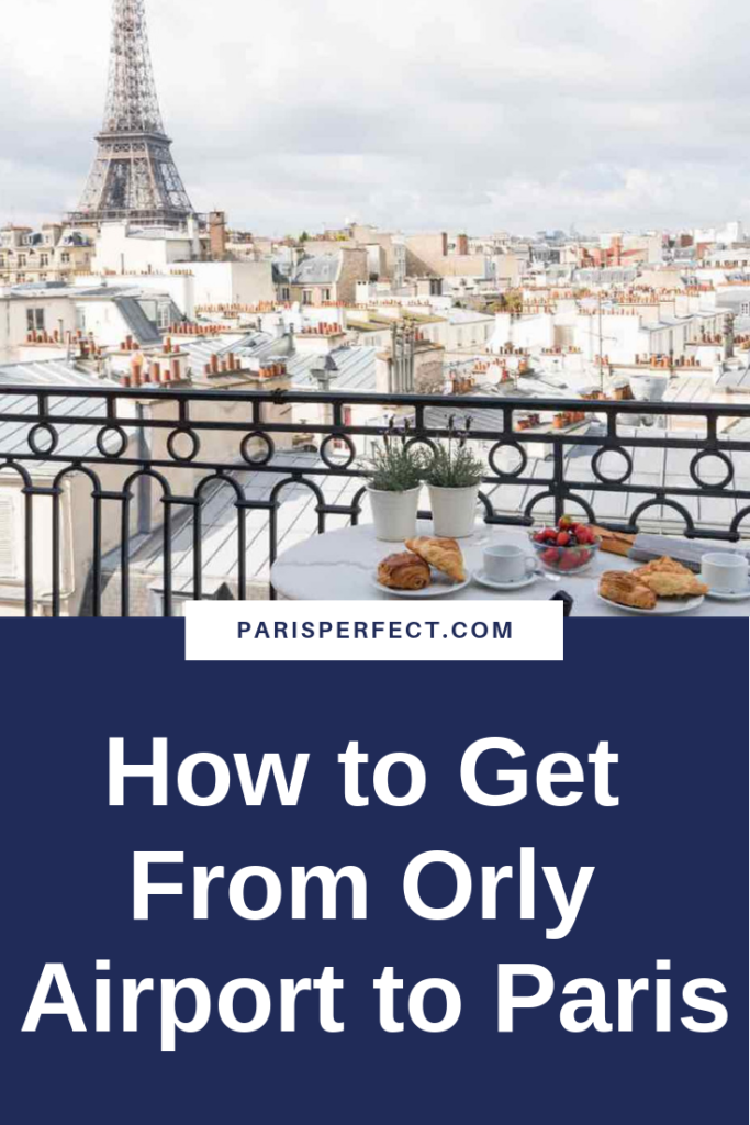 How to Get From Orly Airport to Paris by Paris Perfect
