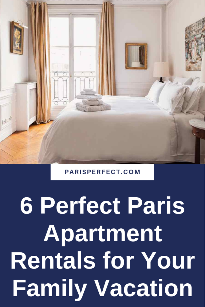 6 Perfect Paris Apartment Rentals for Your Family Vacation