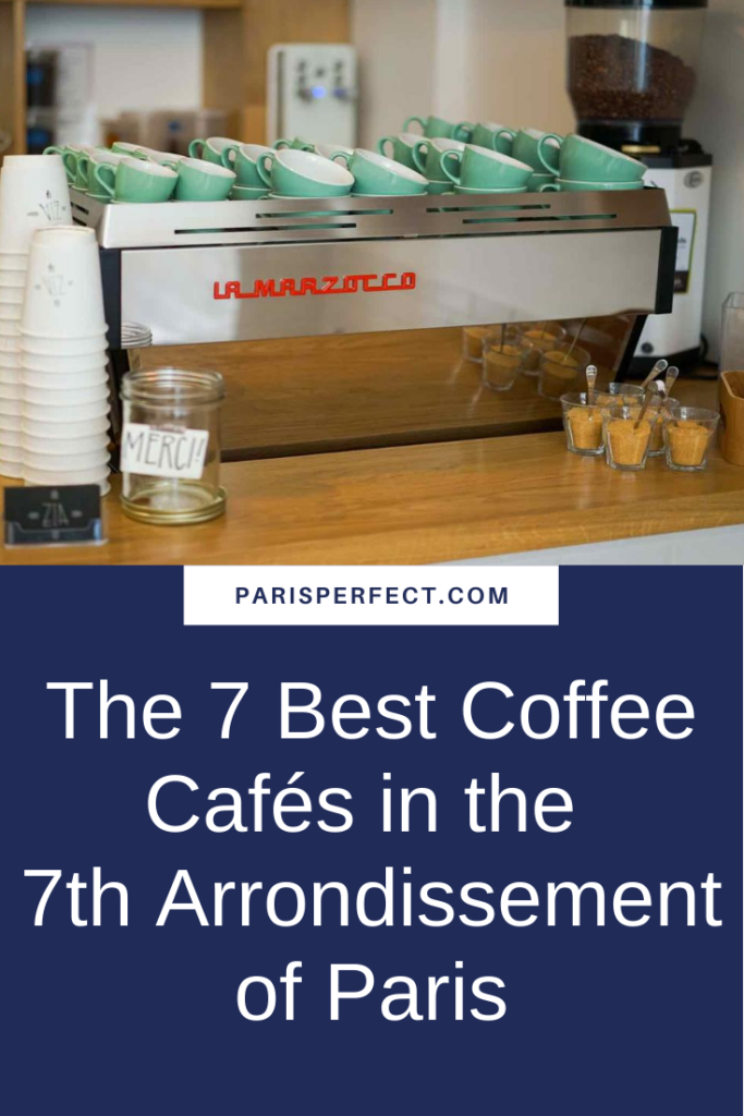 The 7 Best Coffee Cafés in the 7th Arrondissement of Paris Pinterest