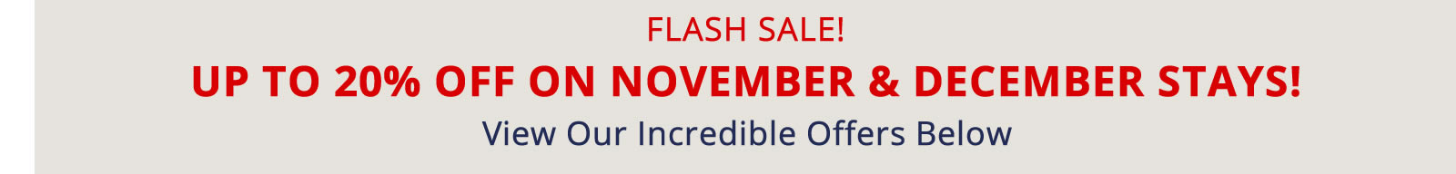 FLASH SALE! UP TO 20% OFF ON NOVEMBER STAYS!