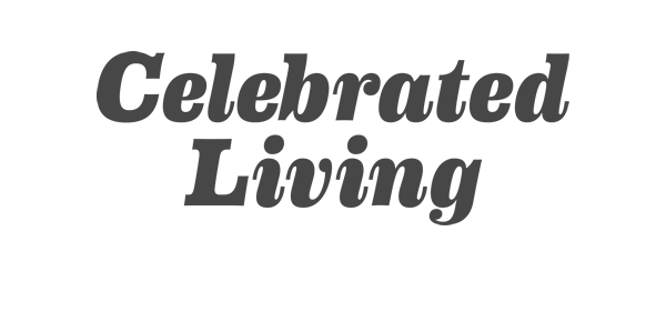 Celebrated Living