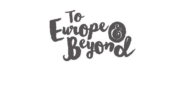 To Europe & Beyond
